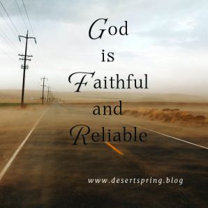 """God is faithful and reliable"