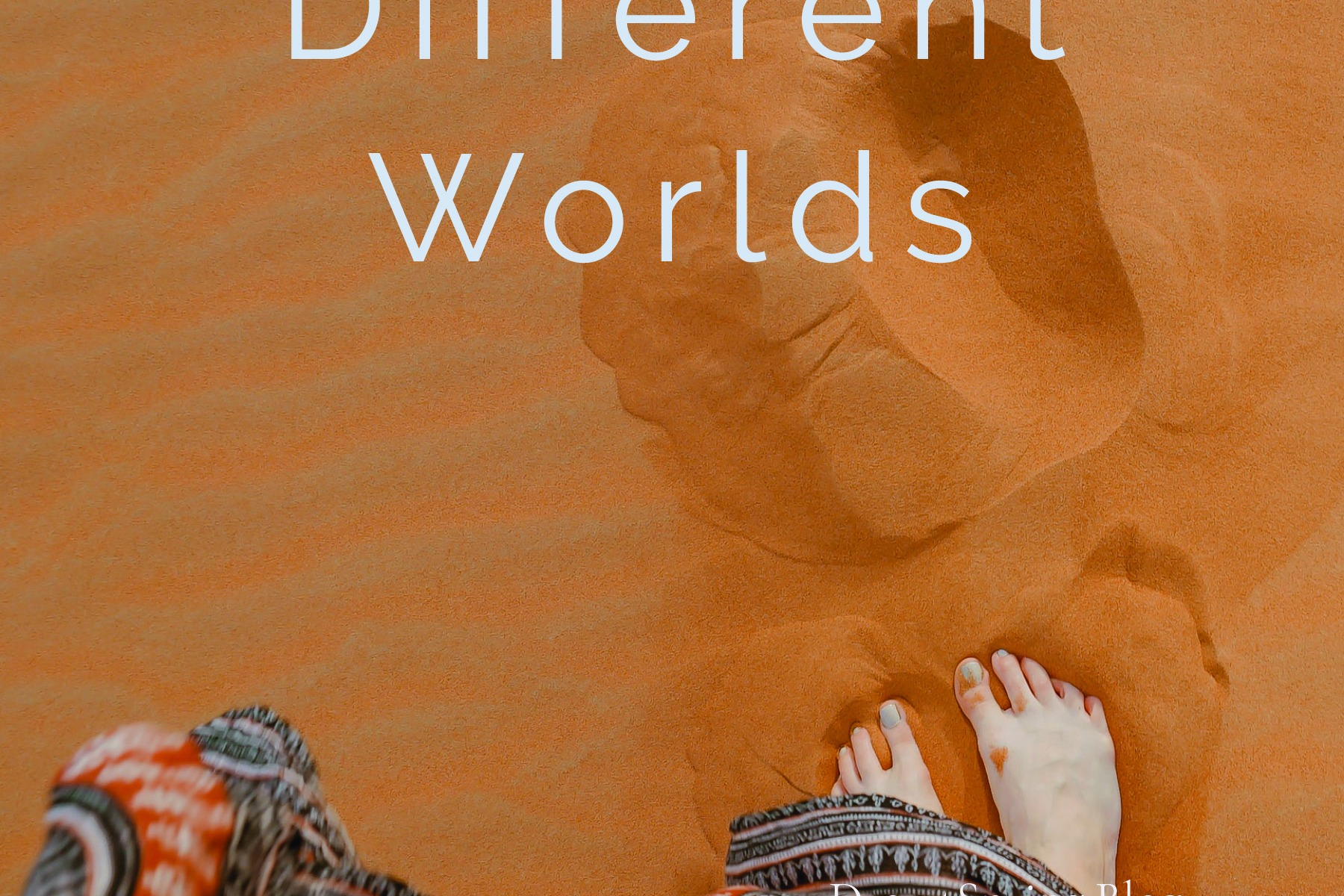 Different Worlds is a blog post from Janet Lenz from Desertsprings blog